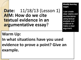 ppt date lesson aim how do we cite textual  date 11 18 13 lesson 1 aim how do we cite textual evidence in an argumentative essay
