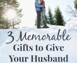 3 memorable gifts to give your husband this