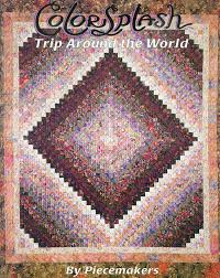 Trip Around The World Quilt Pattern New Colorsplash Trip Around The World Piecemakers Country Store Online