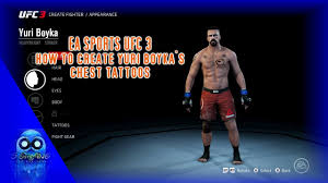 Ea Sports Ufc 3 How To Create Yuri Boykas Chest Tattoos Youtube
