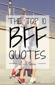 Bff Quotes Enchanting The Top 48 Best Friend Quotes