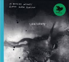 Jo Berger Myhre & Ólafur Björn Ólafsson – Lanzarote (2019, CD) - Discogs