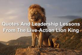 Quotes And Leadership Lessons From The Live Action Lion King