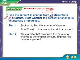 example 1 find the percent of change find the percent of change from 20 students to