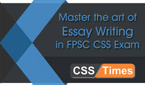 master the art of essay writing in fpsc css exam what is an essay  art of essay writing in css exam