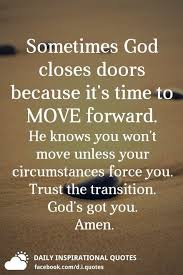 Transition Quotes Inspiration Sometimes God Closes Doors Because It's Time To MOVE Forward He