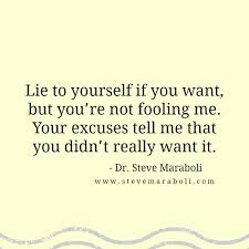 Quote About Lying To Yourself Best of Steve Maraboli On Twitter Lie To Yourself If You Want But You're