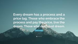 """Just Dream Quotes Best Of Jeremy Riddle Quote """"Every Dream Has A Process And A Price Tag"""