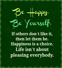 Quotes About Be Happy With Yourself Best Of Be Happy Quotes Be Happy Be Yourself If Others Don't Like It