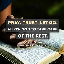 Christian Quotes About Letting Go Best of Pray Trust Let Go Candid Christian