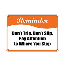 sign reminder don039t trip don039t slip pay attention to where step aluminum metal