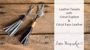 leather tassel with cricut explore and cricut faux leather