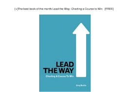 The Best Book Of The Month Lead The Way Charting A Course