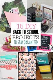 here are 15 diy back to school organization ideas to have a great school year