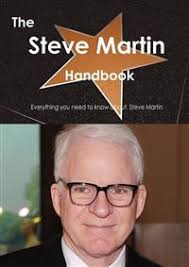The Steve Martin Handbook - Everything You Need to Know about Steve Martin - the-steve-martin-handbook---everything-you-need-to-know-about-steve-martin