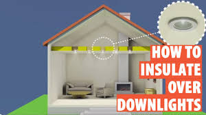 how to fit downlight covers insulation downlights recessed lights you