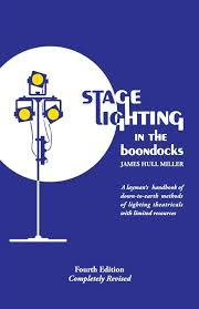 I Lighting Systems Stage Lighting In The Boondocks A Stage Lighting Manual For