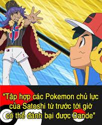 AnimePokemon VN - #Pokeball_số_129 Có thể với số pokemon ở Gen8 của Satoshi  không có cơ hội đánh bại Dande. Nhưng nếu các Pokemon chủ lực từ Gen 1 đến Gen  7
