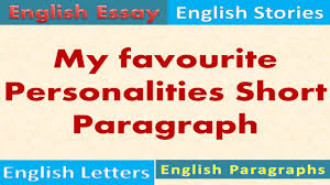 My Favourite Story Essay My Favourite Personalities Short Paragraph 100 Words