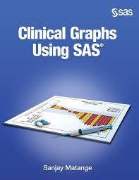Sas Ods Graphics Designer Amazon Com Clinical Graphs Using Sas 9781642955064