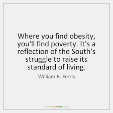Obesity Quotes Stunning William R Ferris Quotes StoreMyPic