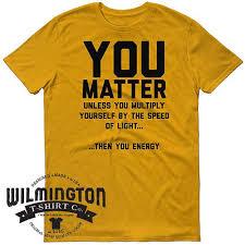 You Shirts Science Shirt Funny Tshirts Science Tshirt Physics Humor Science