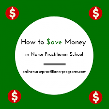how to save money while attending a nurse practitioner program  nurse practitioner admission essay how to save money while attending a nurse practitioner program