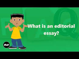 what is an editorial essay  what is an editorial essay