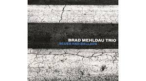 <b>Brad Mehldau Trio</b>: Blues and Ballads — review   Financial Times