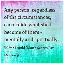 Man's Search For Meaning Quotes Extraordinary Quote Meaning Finder Friendsforphelps