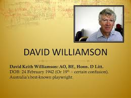 david williamson david keith williamson ao be honn d litt dob  1 david williamson