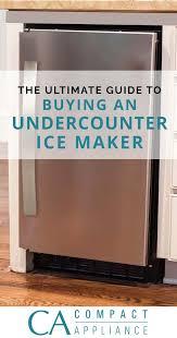 under cabinet ice maker. Capacity. Undercounter Ice Makers Under Cabinet Maker Compact Appliance