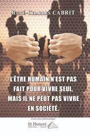 L'être Humain n'est pas fait pour vivre seul, mais il ne peut pas vivre en  société. - Les Editions Saint Honoré