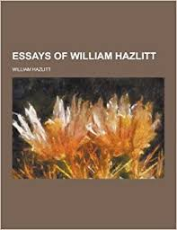 example of william hazlitt essays on the want of money by william hazlitt 2 pages 589 words 2014