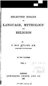 selected essays on language mythology and religion muller f  vol 1 selected essays on language mythology and religion