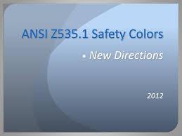 Ansi Z535 Color Chart Ppt Ansi Z535 1 Safety Colors New Directions 2012
