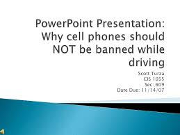 should cell phones banned while dri should cell phones banned while driving persuasive essay
