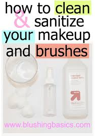 spring is here and what better time to learn how to clean and sanitize your makeup and makeup brushes i am what you would call a bit ocd but my husband s a