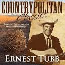 Countrypolitan Classics: Ernest Tubb