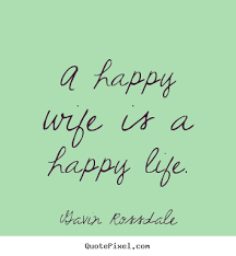 Wife Quotes Extraordinary Happy Wife Happy Life Quote Life Quotes