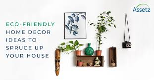 eco friendly home decor ideas to spruce