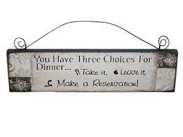 kitchen wall plaque you have 2 choices
