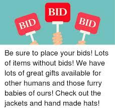 Your Bids Bid Bid Bid Be Sure To Place Your Bids Lots Of Items Without Bids