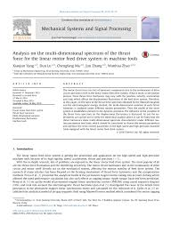 PDF) Analysis on the multi-dimensional spectrum of the thrust force for the  linear motor feed drive system in machine tools