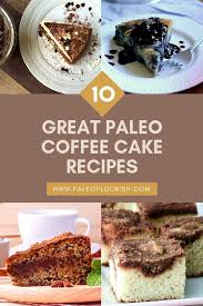 This almond flour coffee cake post originally published 10/16/2019. 9 Great Paleo Coffee Cake Recipes