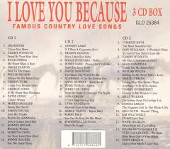 I Love You Because Famous Country Love Songs Various Artists Cool I Love You Because