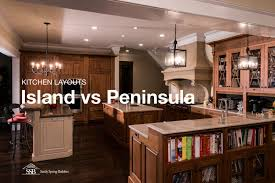 when to choose a peninsula over an island in your kitchen sandy spring builders
