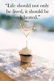 Celebrating Life Quotes Adorable Celebrating Life Quotes Amusing Best 48 Celebrate Life Quotes Ideas