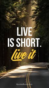 Image result for IMAGES OF LIFE IS SHORT