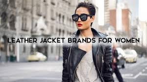 top brands for women s leather jackets